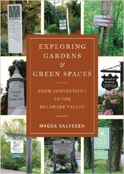 Magda Salvesen's Exploring Gardens is  a glossy, detailed and expert guide to the top gardens of the northeast US